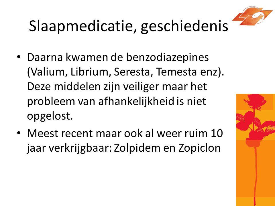 Slaapmiddelen • (Barbituraten) • Benzodiazepines • Zolpidem en zopiclon • (promethazine, hydroxyzine) • Melatonine, (tryptofaan)