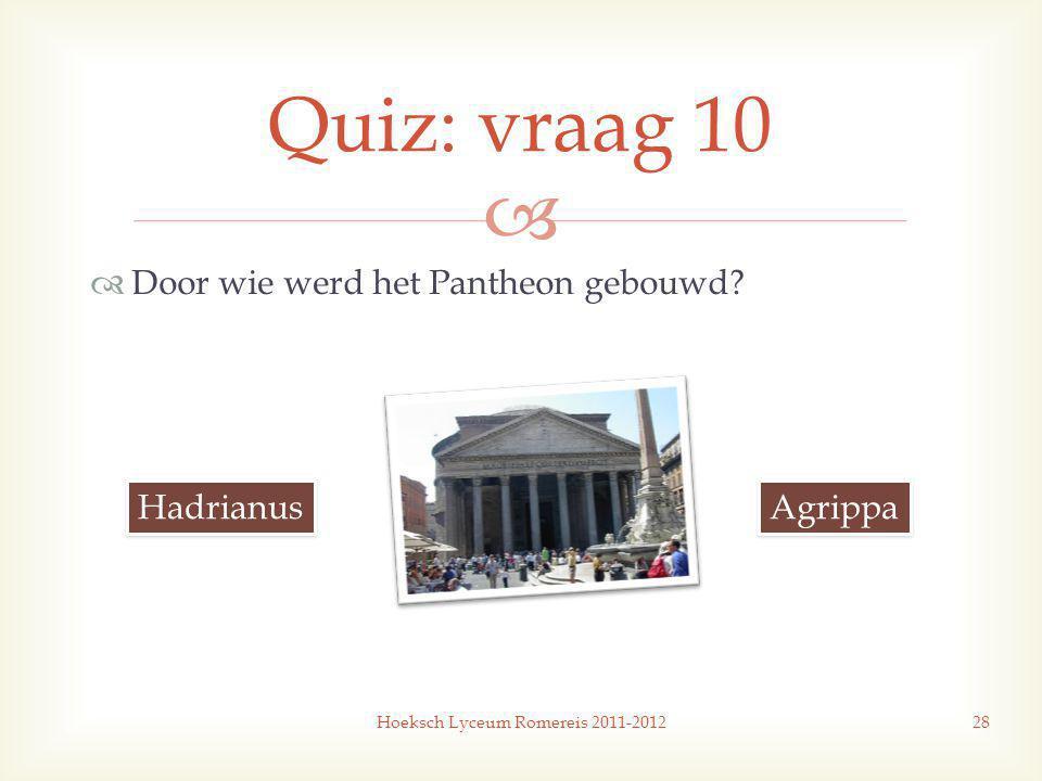   Door wie werd het Pantheon gebouwd.