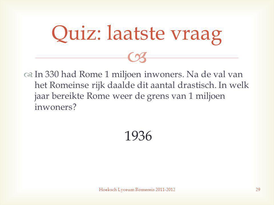   In 330 had Rome 1 miljoen inwoners.