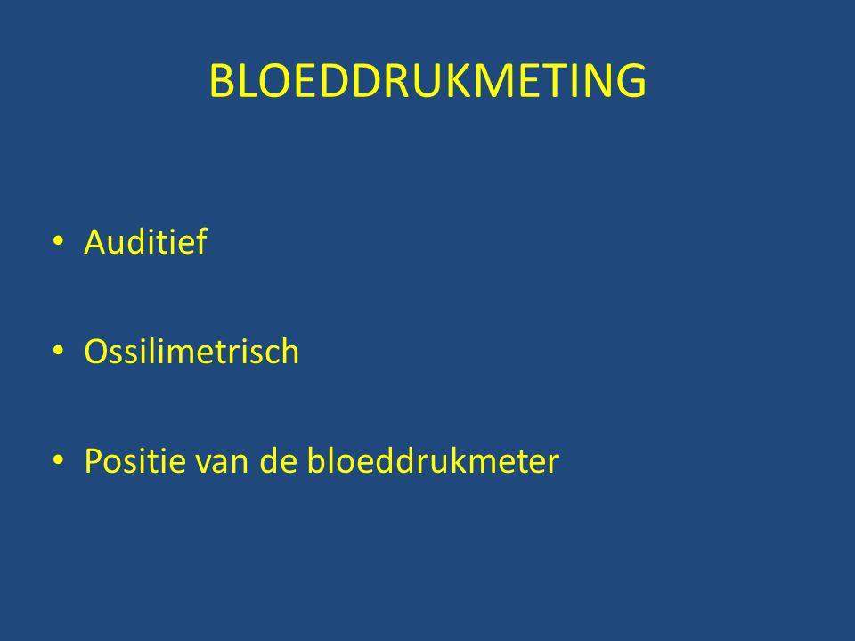 BLOEDDRUKMETING • Auditief • Ossilimetrisch • Positie van de bloeddrukmeter