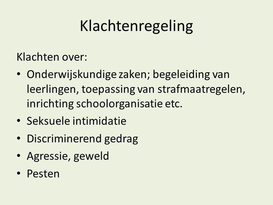 Klachtenregeling Klachten over: • Onderwijskundige zaken; begeleiding van leerlingen, toepassing van strafmaatregelen, inrichting schoolorganisatie etc.