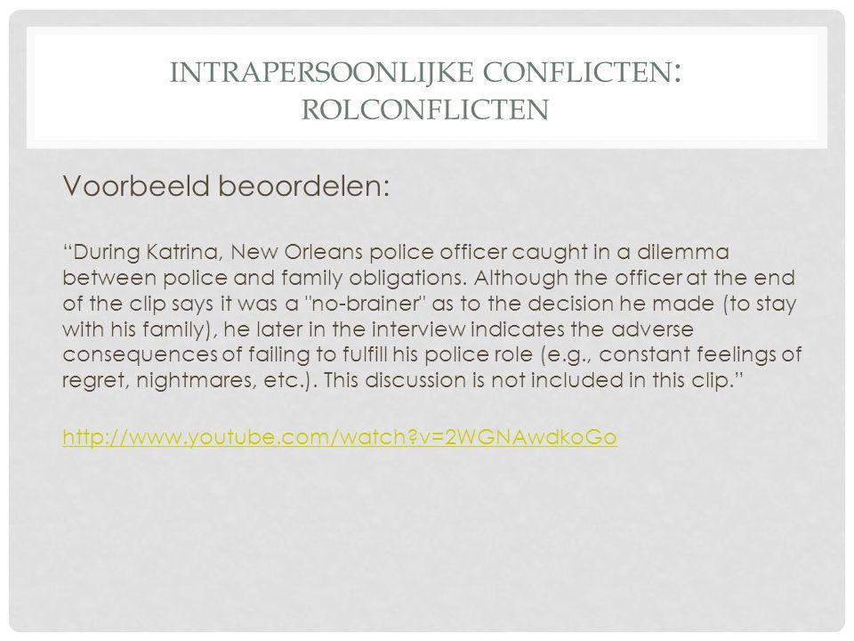 INTRA- EN INTERPERSOONLIJKE CONFLICTEN • 2.3 Soorten conflicten nader bekeken • 2.3.1 Intrapersoonlijke conflicten • A.