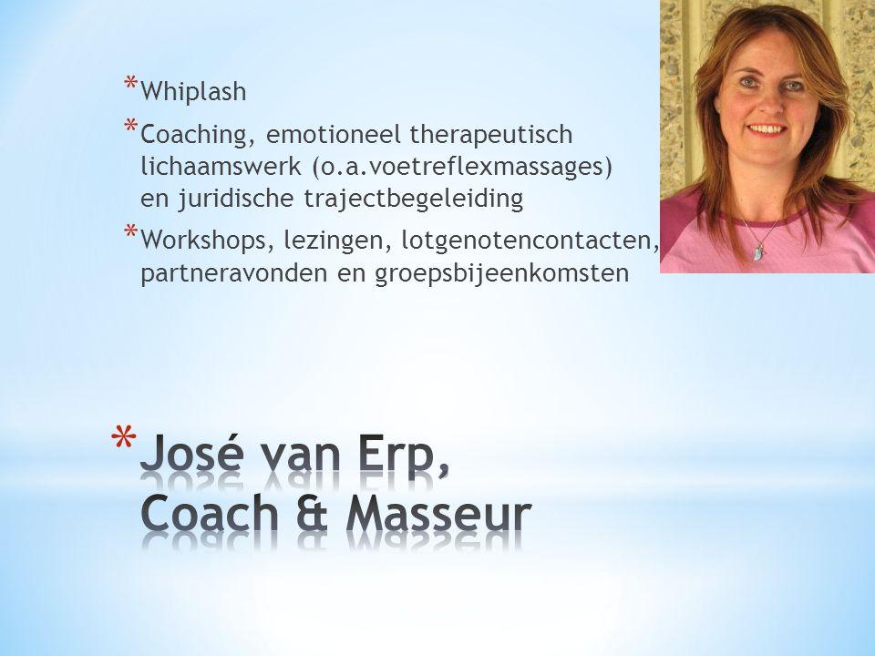* Whiplash * Coaching, emotioneel therapeutisch lichaamswerk (o.a.voetreflexmassages) en juridische trajectbegeleiding * Workshops, lezingen, lotgenotencontacten, partneravonden en groepsbijeenkomsten