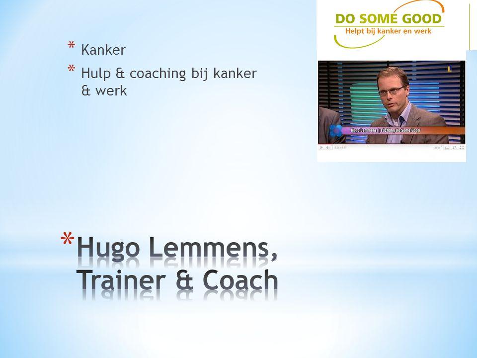 * Kanker * Hulp & coaching bij kanker & werk