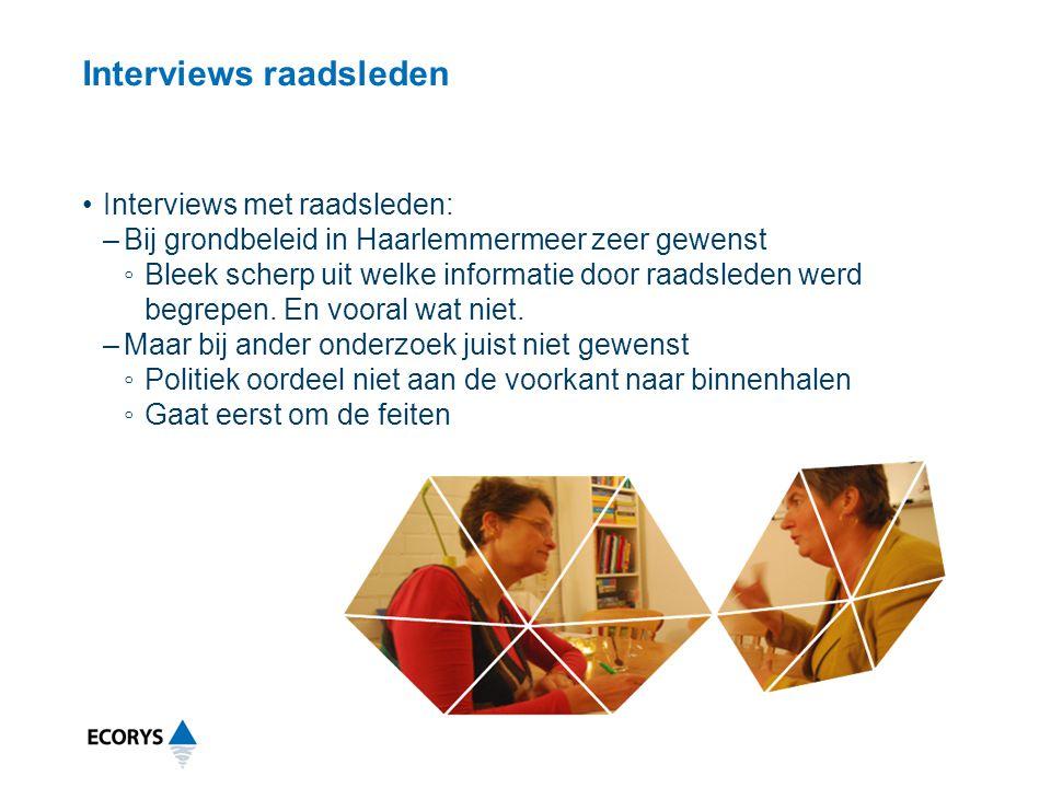 Interviews raadsleden •Interviews met raadsleden: –Bij grondbeleid in Haarlemmermeer zeer gewenst ◦Bleek scherp uit welke informatie door raadsleden werd begrepen.