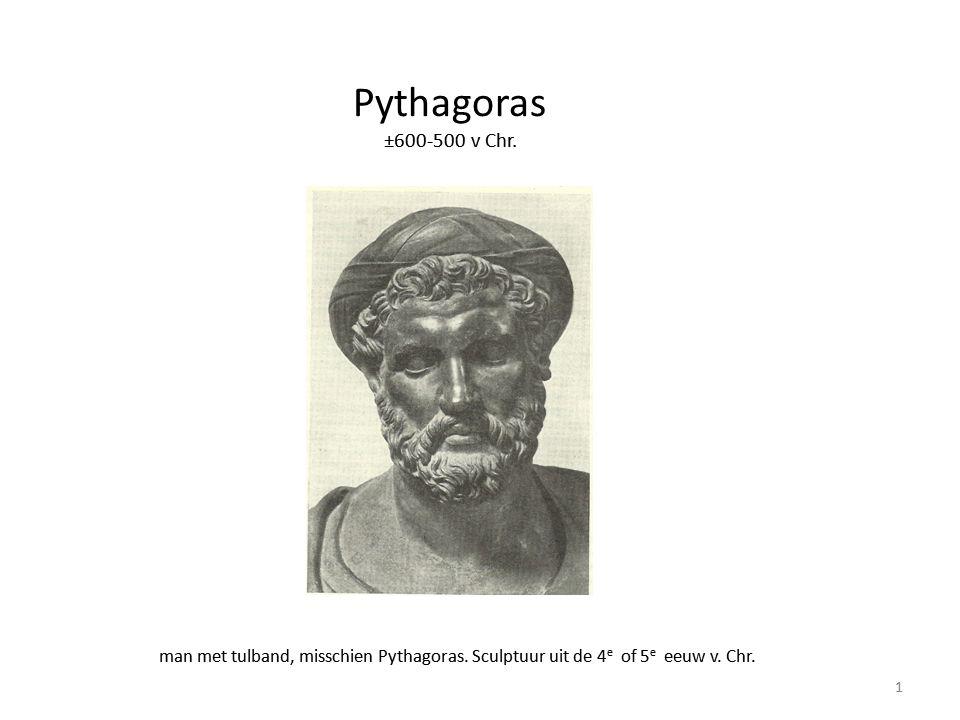 Pythagoras ±600-500 v Chr. man met tulband, misschien Pythagoras. Sculptuur uit de 4 e of 5 e eeuw v. Chr. 1