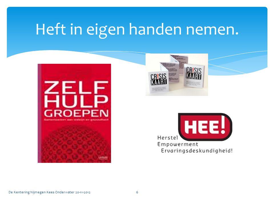 Heft in eigen handen nemen. De Kentering Nijmegen Kees Onderwater 20-11-20126