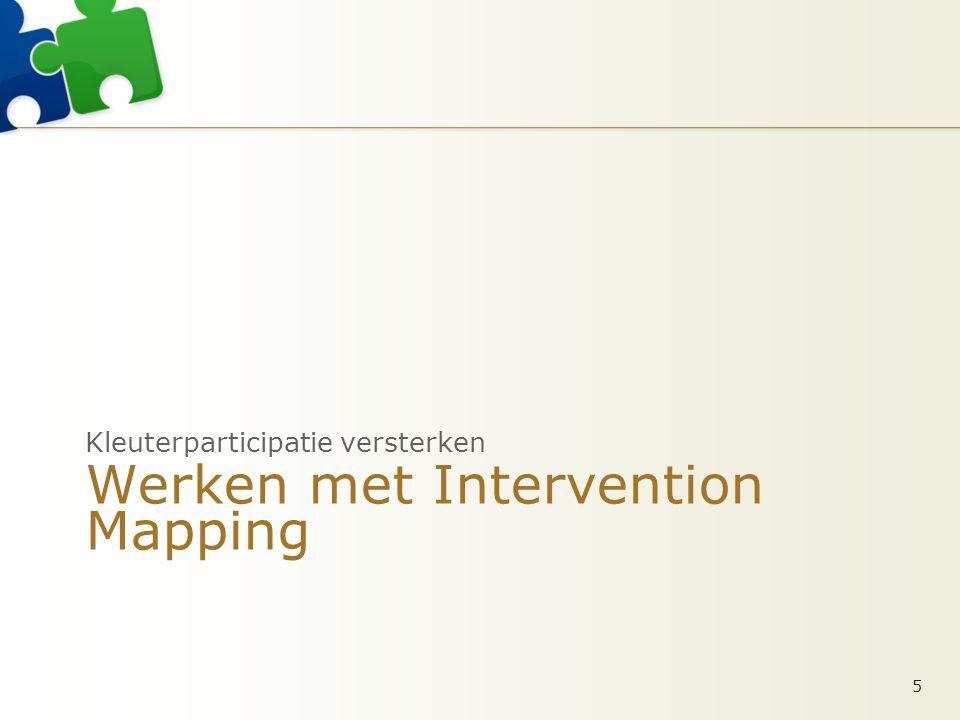 Werken met Intervention Mapping Kleuterparticipatie versterken 5