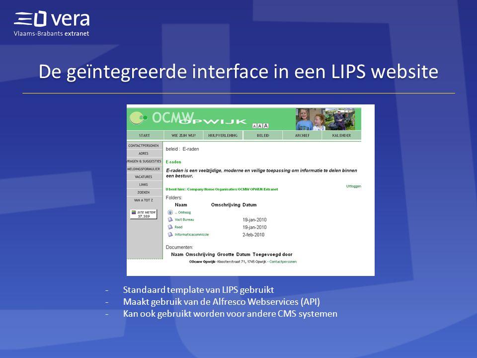 De geïntegreerde interface in een LIPS website -Standaard template van LIPS gebruikt -Maakt gebruik van de Alfresco Webservices (API) -Kan ook gebruikt worden voor andere CMS systemen