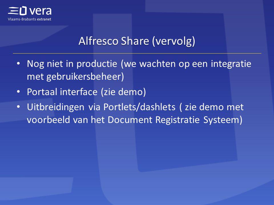 Alfresco Share (vervolg) • Nog niet in productie (we wachten op een integratie met gebruikersbeheer) • Portaal interface (zie demo) • Uitbreidingen via Portlets/dashlets ( zie demo met voorbeeld van het Document Registratie Systeem)