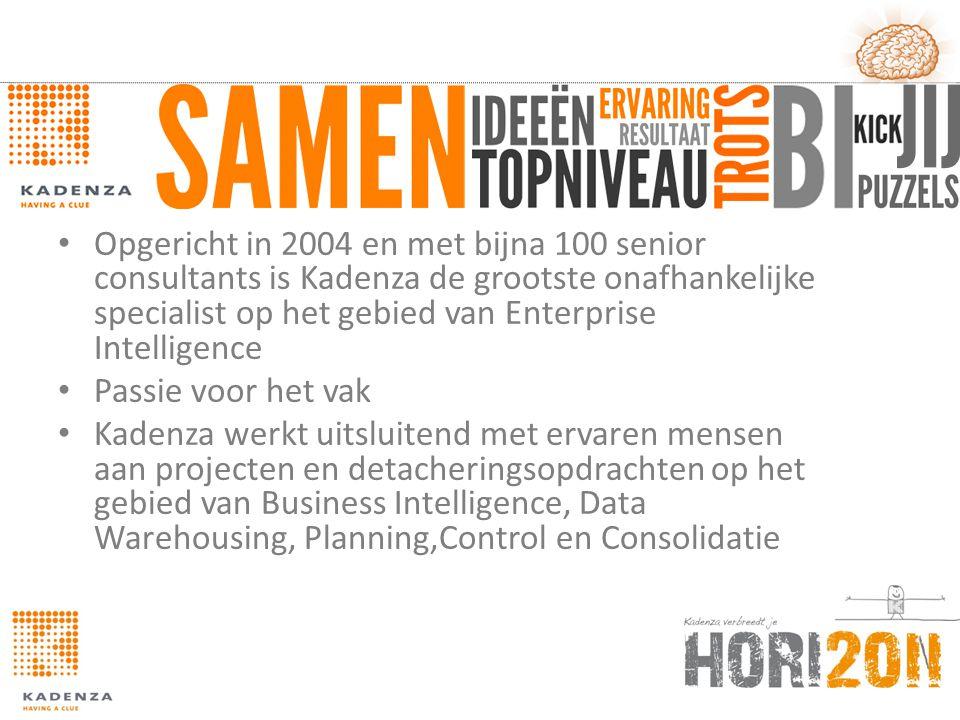 • Opgericht in 2004 en met bijna 100 senior consultants is Kadenza de grootste onafhankelijke specialist op het gebied van Enterprise Intelligence • P