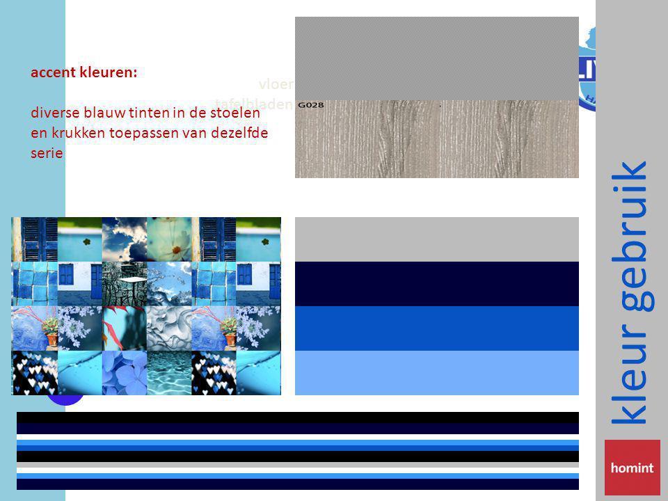 kleur gebruik vloer tafelbladen accent kleuren: diverse blauw tinten in de stoelen en krukken toepassen van dezelfde serie
