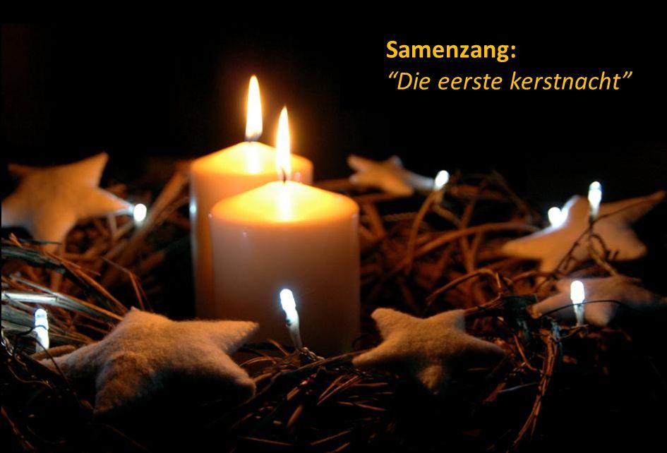 "Samenzang: ""Die eerste kerstnacht"" Samenzang: ""Die eerste kerstnacht"""