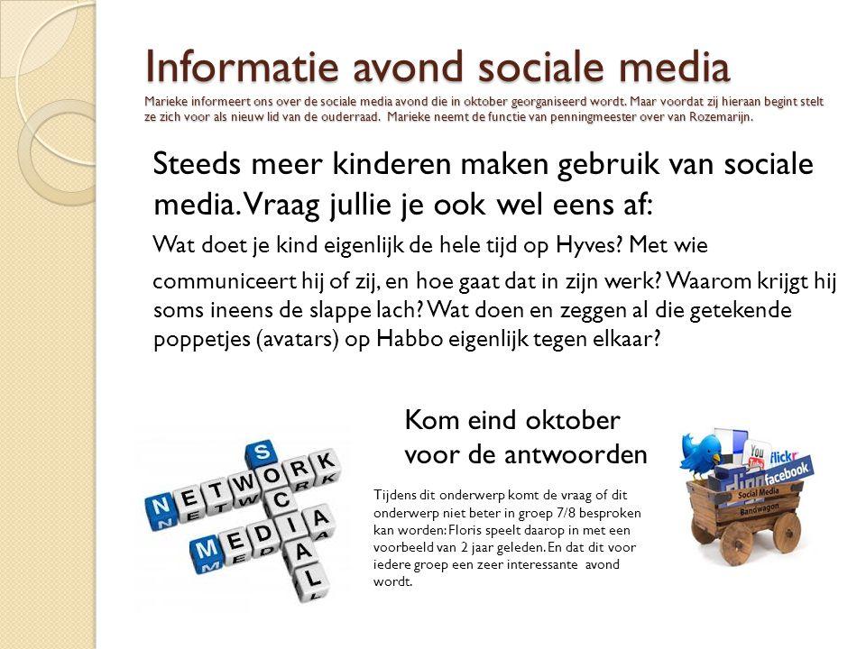 Informatie avond sociale media Marieke informeert ons over de sociale media avond die in oktober georganiseerd wordt. Maar voordat zij hieraan begint