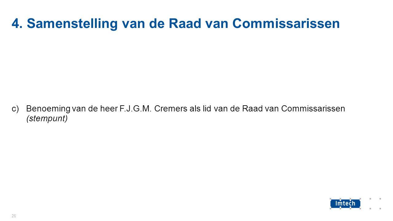 4. Samenstelling van de Raad van Commissarissen c)Benoeming van de heer F.J.G.M.