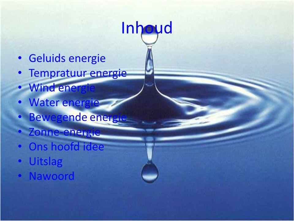 geluidsenergie • Energie kan je opwekken met geluid bijv.