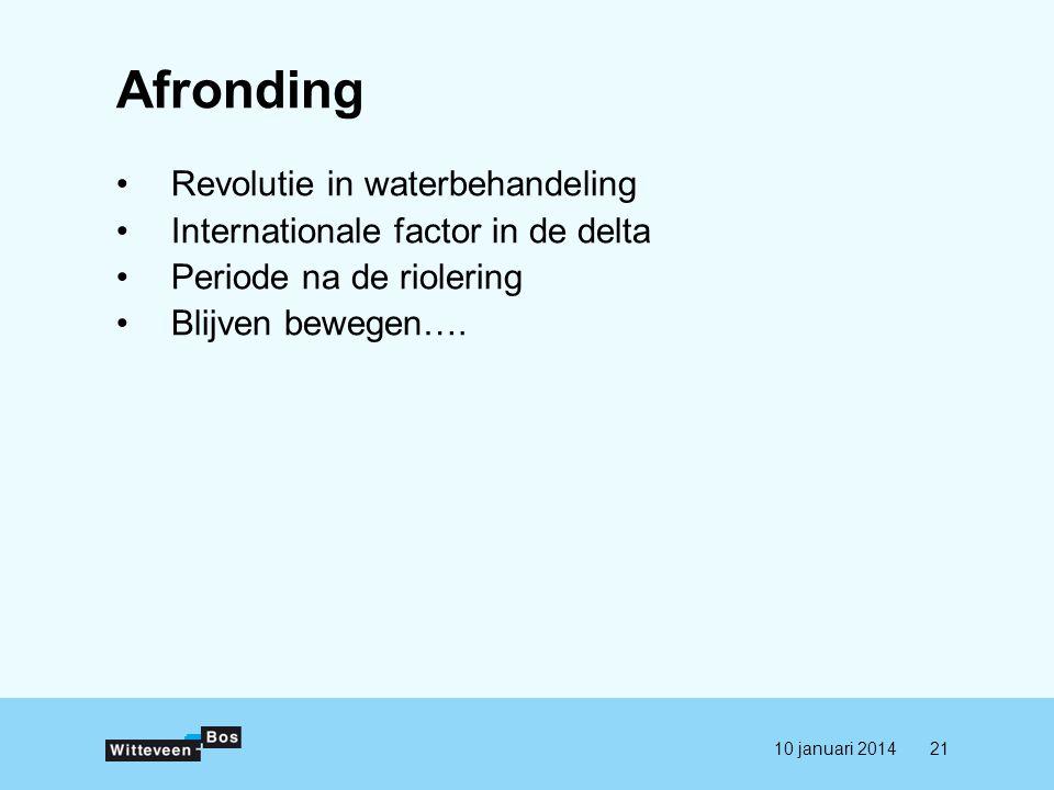 Afronding •Revolutie in waterbehandeling •Internationale factor in de delta •Periode na de riolering •Blijven bewegen….