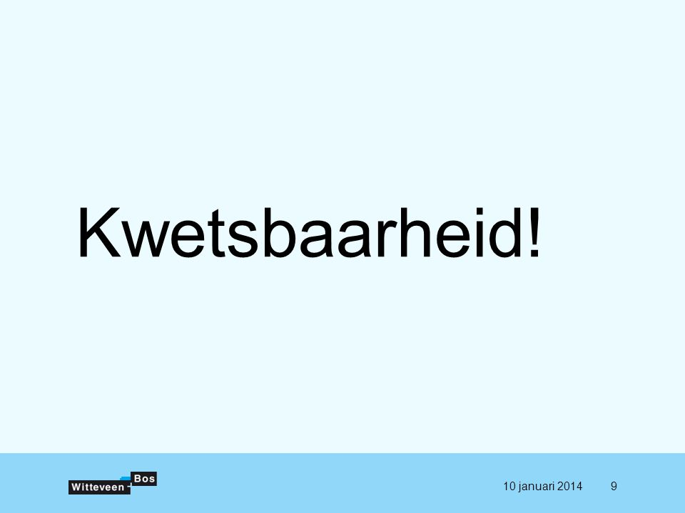 Kwetsbaarheid! 10 januari 20149
