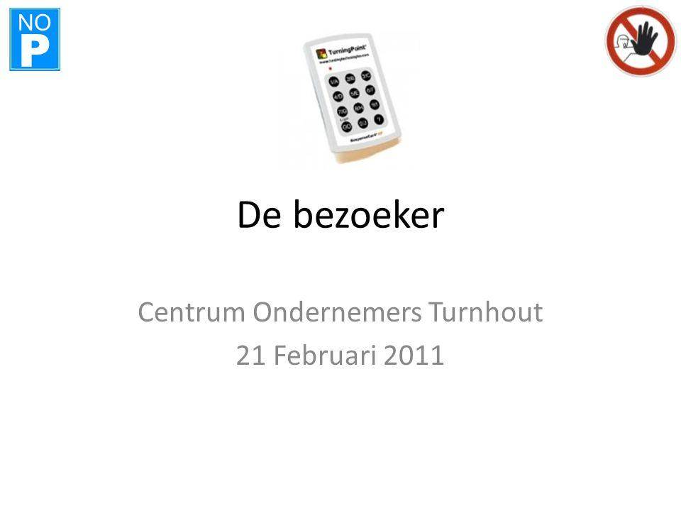 NO P De bezoeker Centrum Ondernemers Turnhout 21 Februari 2011