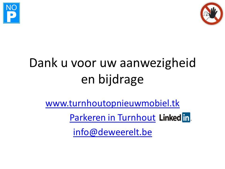 NO P Dank u voor uw aanwezigheid en bijdrage www.turnhoutopnieuwmobiel.tk Parkeren in Turnhout info@deweerelt.be