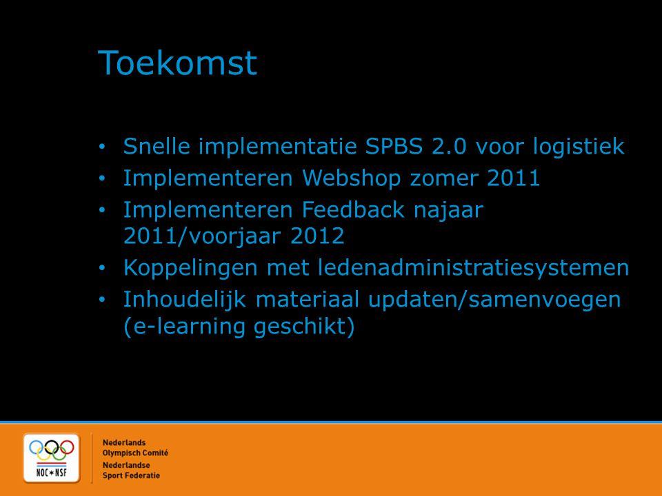 Toekomst • Snelle implementatie SPBS 2.0 voor logistiek • Implementeren Webshop zomer 2011 • Implementeren Feedback najaar 2011/voorjaar 2012 • Koppel