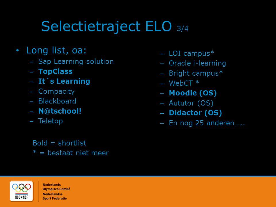 Selectietraject ELO 4/4 Keuze voor N@Tschool!, waarom: • Competentieprofielen • Communicatie • Portfolio • Content-uitgifte • Koppelingsmogelijkheden