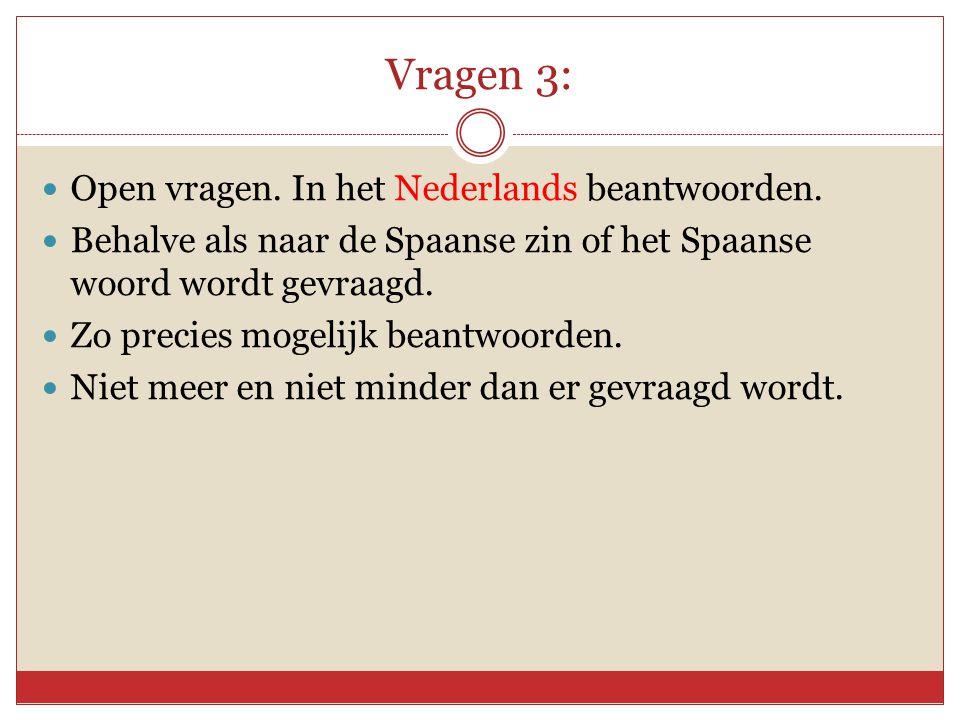 Vragen 3:  Open vragen.In het Nederlands beantwoorden.