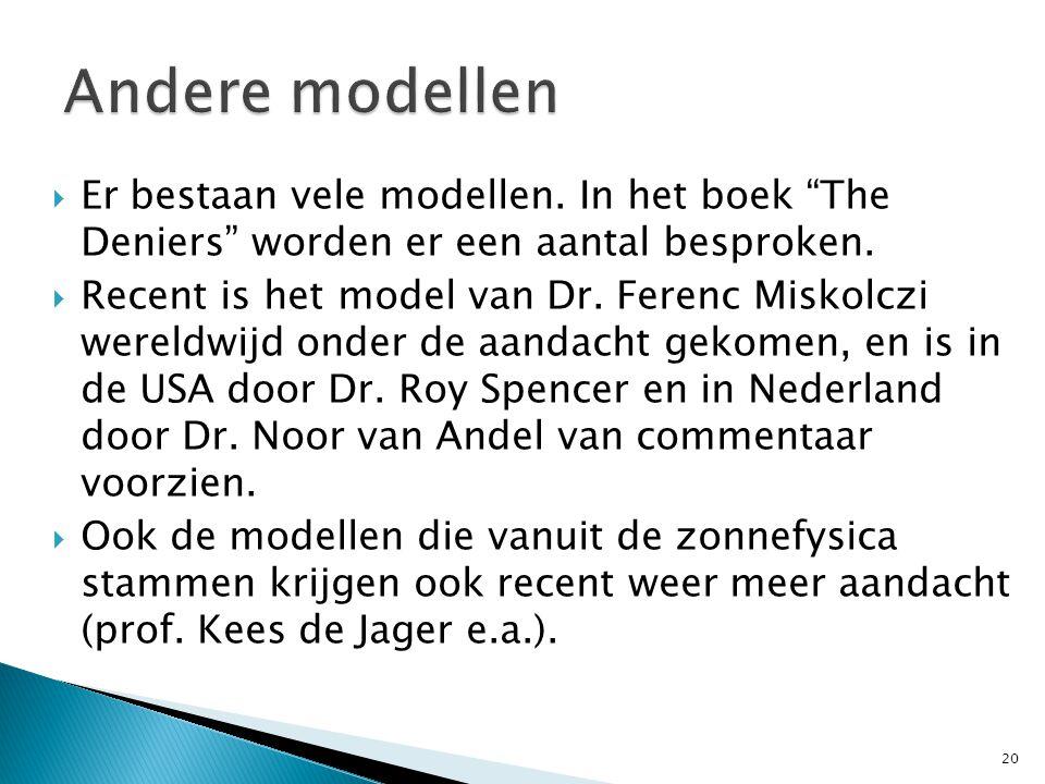  Er bestaan vele modellen. In het boek The Deniers worden er een aantal besproken.