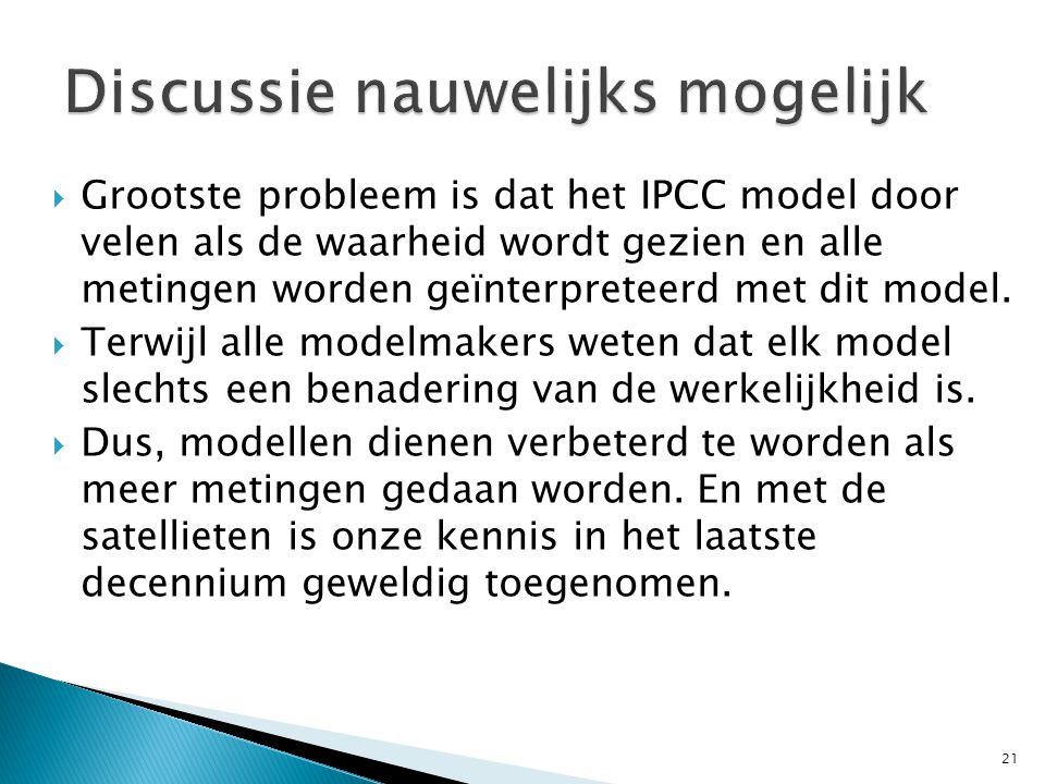  Grootste probleem is dat het IPCC model door velen als de waarheid wordt gezien en alle metingen worden geïnterpreteerd met dit model.