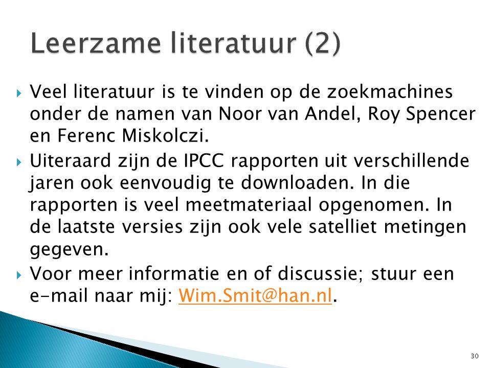  Veel literatuur is te vinden op de zoekmachines onder de namen van Noor van Andel, Roy Spencer en Ferenc Miskolczi.