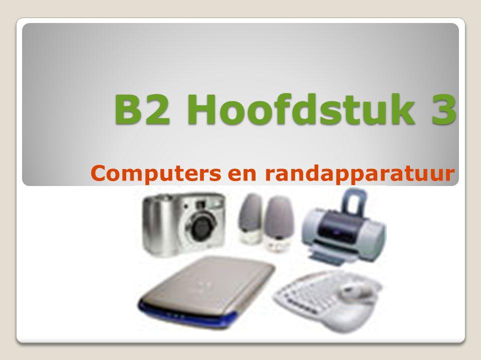 B2 Hoofdstuk 3 Computers en randapparatuur