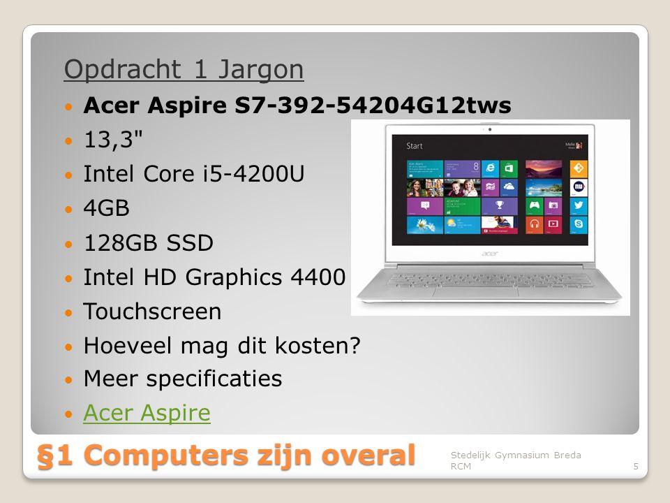 Stedelijk Gymnasium Breda RCM5 §1 Computers zijn overal Opdracht 1 Jargon  Acer Aspire S7-392-54204G12tws  13,3