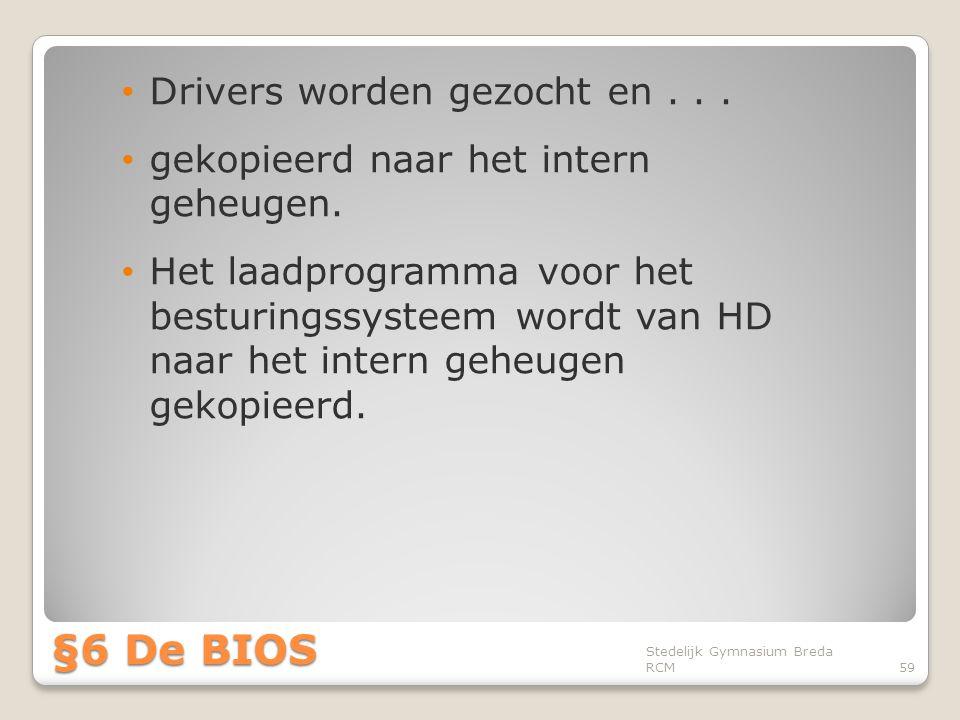 • Drivers worden gezocht en... • gekopieerd naar het intern geheugen. • Het laadprogramma voor het besturingssysteem wordt van HD naar het intern gehe