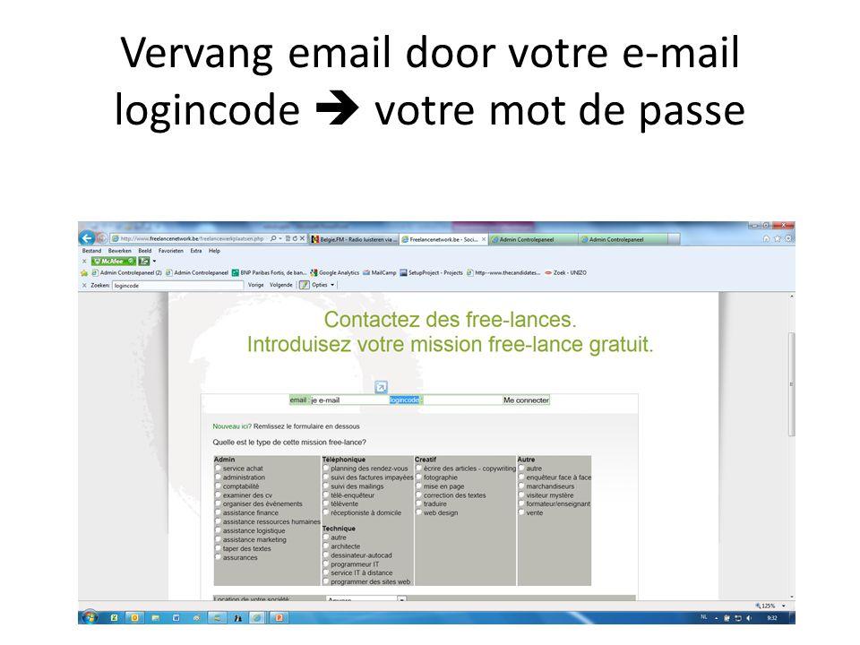 Vervang email door votre e-mail logincode  votre mot de passe
