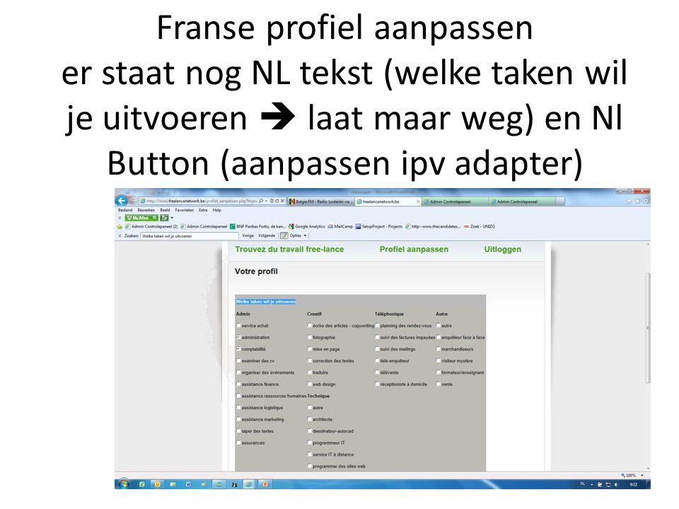 Franse profiel aanpassen er staat nog NL tekst (welke taken wil je uitvoeren  laat maar weg) en Nl Button (aanpassen ipv adapter)