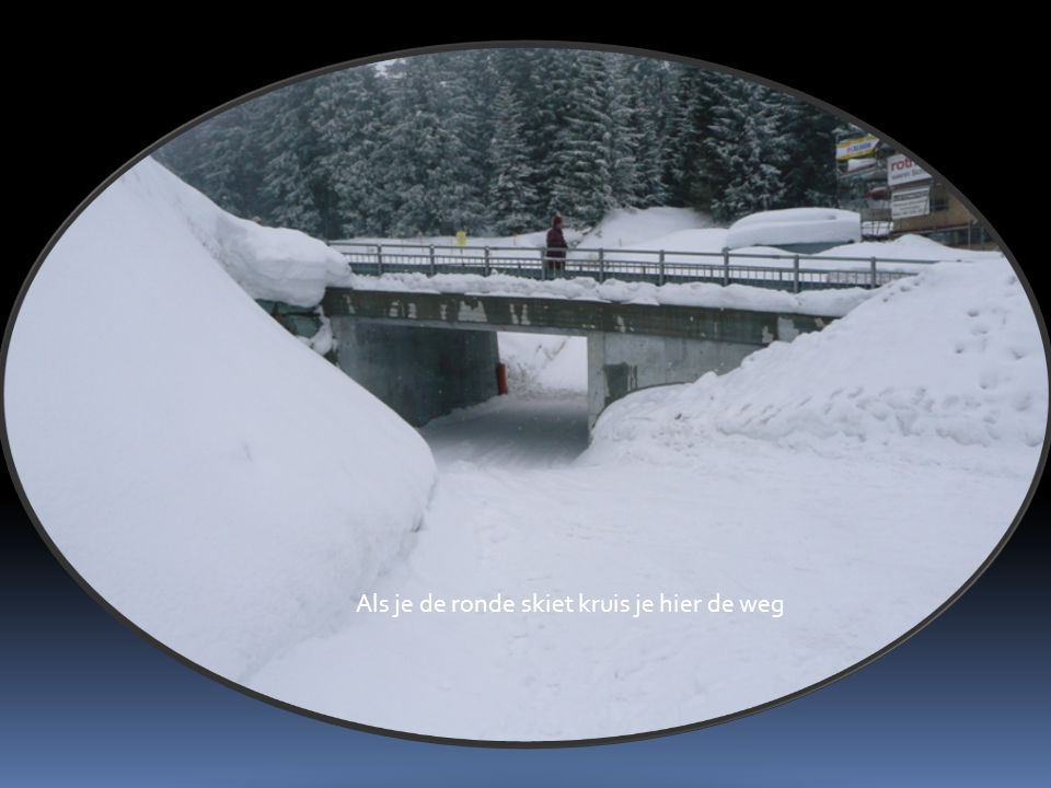 Als je de ronde skiet kruis je hier de weg