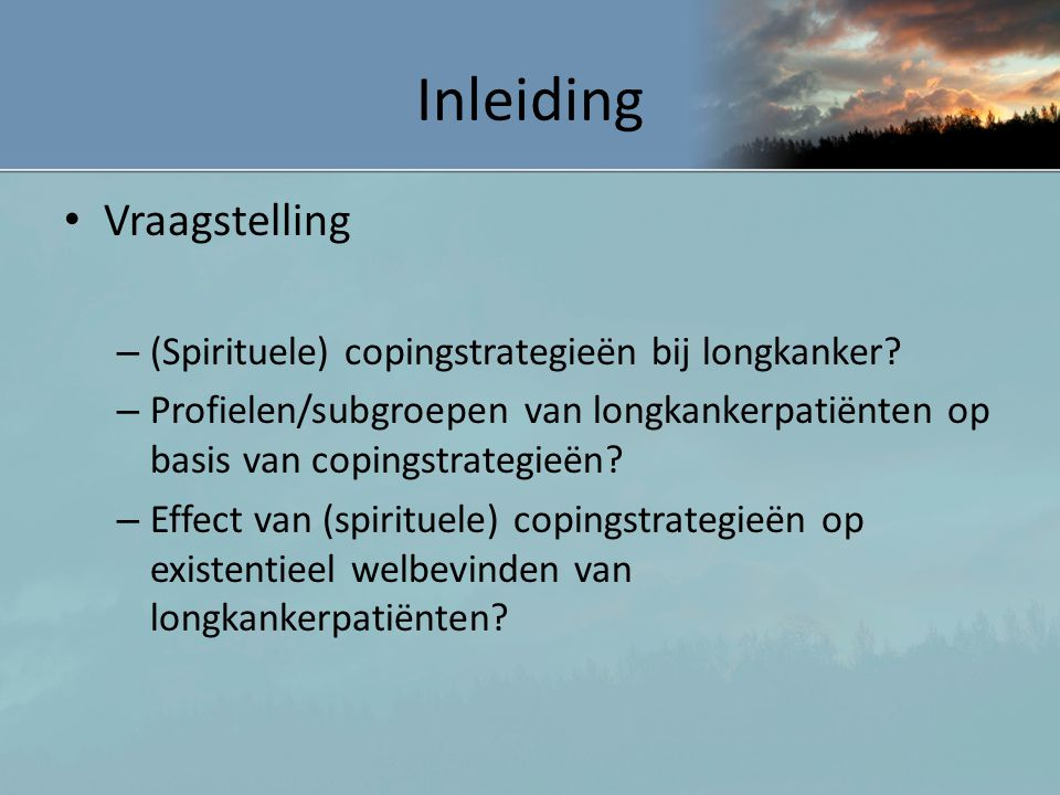 Spirituele coping en longkanker Tabel 3.1: Publicaties (lung) cancer en (spiritual/religious) coping op Web of Science (31 januari 2013) titeltopictiteltopic coping1827468713spiritual/religious coping3261643 cancer5326961147742spirituality/religion6464699907 lung cancer52693147106 coping and cancer11035248spiritual/religious coping and cancer44421 coping and lung cancer37271spiritual/religious coping and lung cancer116