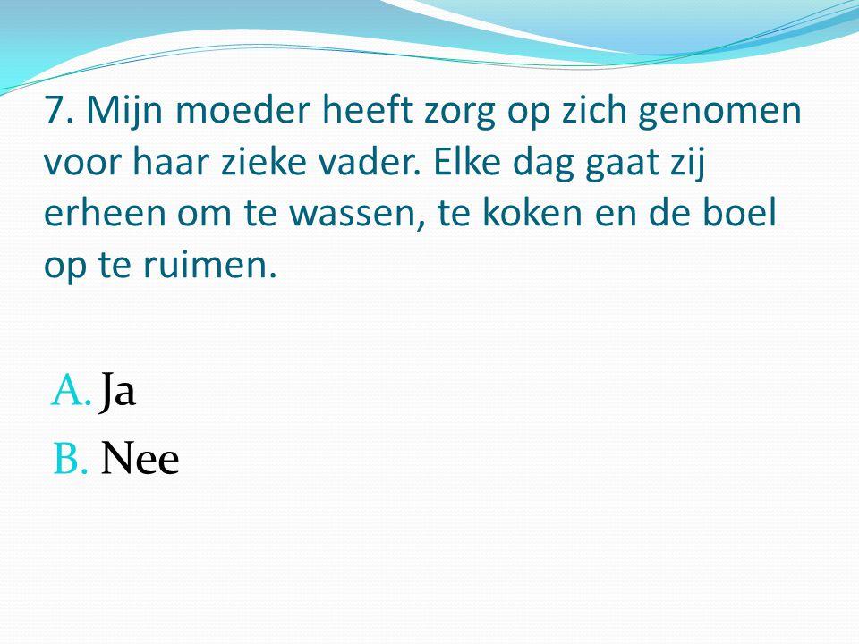 8. Frits collecteert voor De Nederlandse hartstichting. A. Ja B. Nee