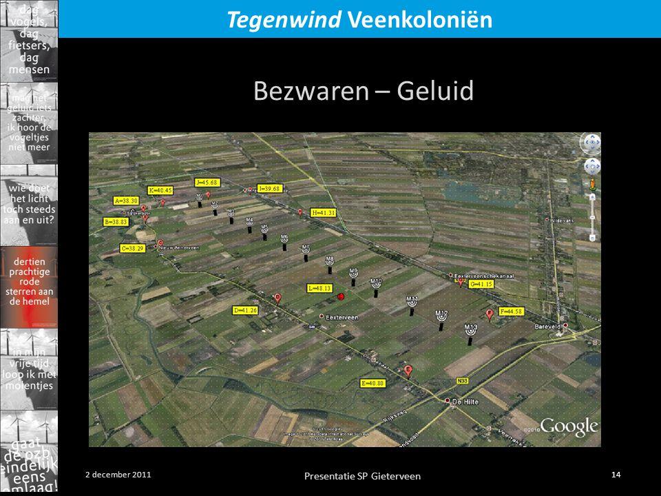 Presentatie SP Gieterveen 14 2 december 2011 Tegenwind Veenkoloniën Bezwaren – Geluid