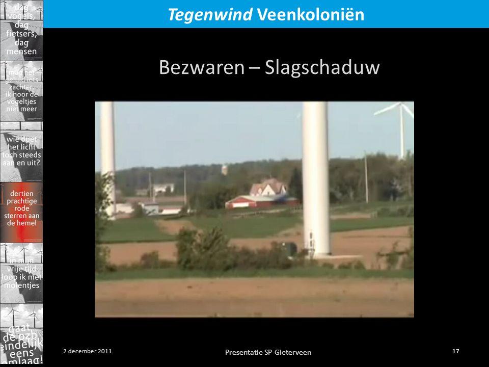 Presentatie SP Gieterveen 17 2 december 2011 Tegenwind Veenkoloniën Bezwaren – Slagschaduw