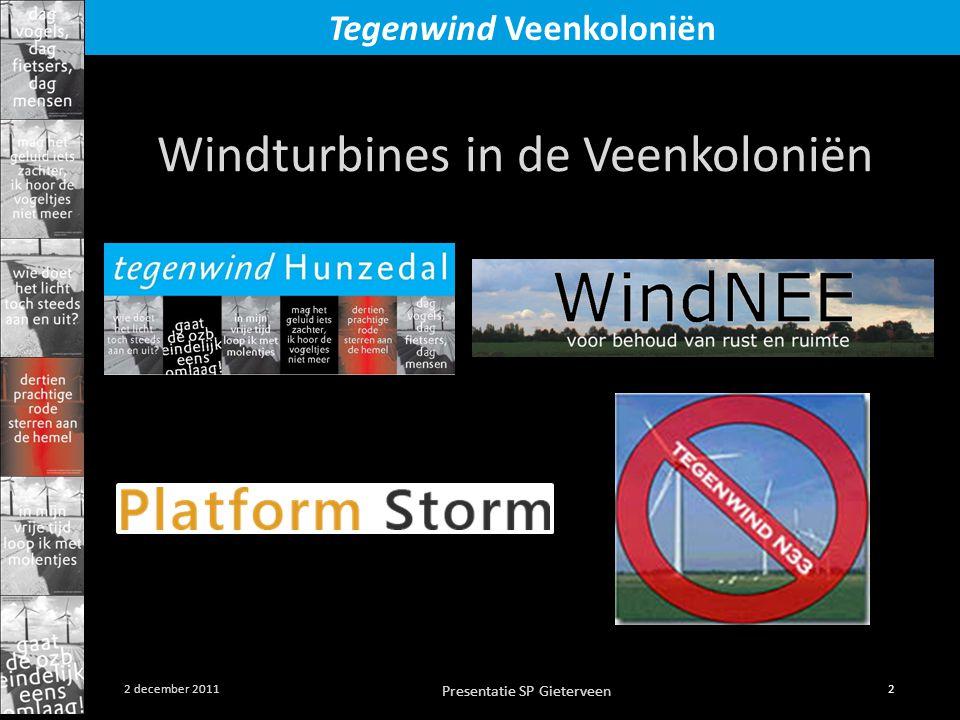 Presentatie SP Gieterveen 2 2 december 2011 Tegenwind Veenkoloniën Windturbines in de Veenkoloniën