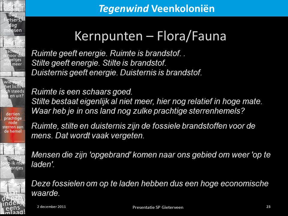 Presentatie SP Gieterveen 23 2 december 2011 Tegenwind Veenkoloniën Ruimte geeft energie. Ruimte is brandstof.. Stilte geeft energie. Stilte is brands