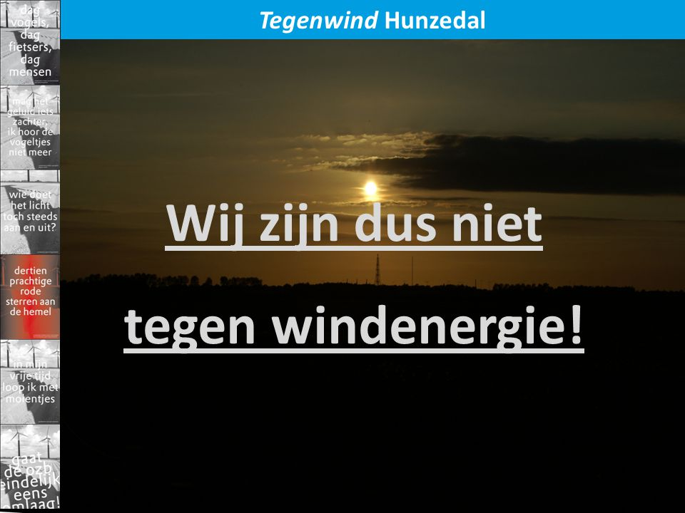 Tegenwind Hunzedal Wij zijn dus niet tegen windenergie!