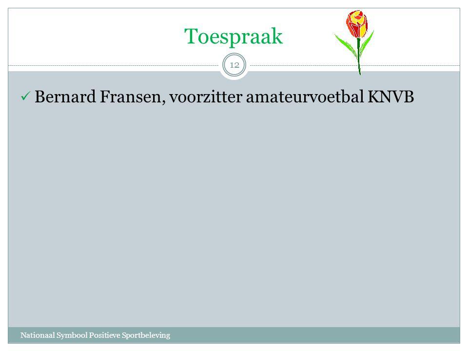 Toespraak Nationaal Symbool Positieve Sportbeleving 12  Bernard Fransen, voorzitter amateurvoetbal KNVB