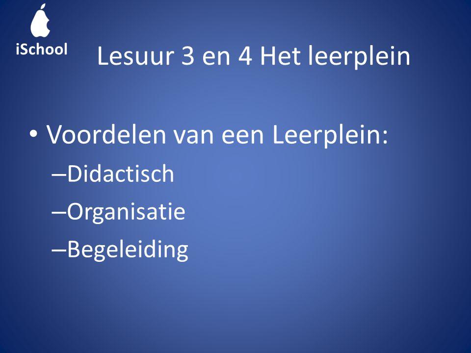 • Voordelen van een Leerplein: – Didactisch – Organisatie – Begeleiding Lesuur 3 en 4 Het leerplein iSchool