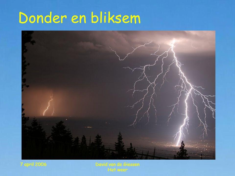 7 april 2006David van de Giessen Het weer Donder en bliksem