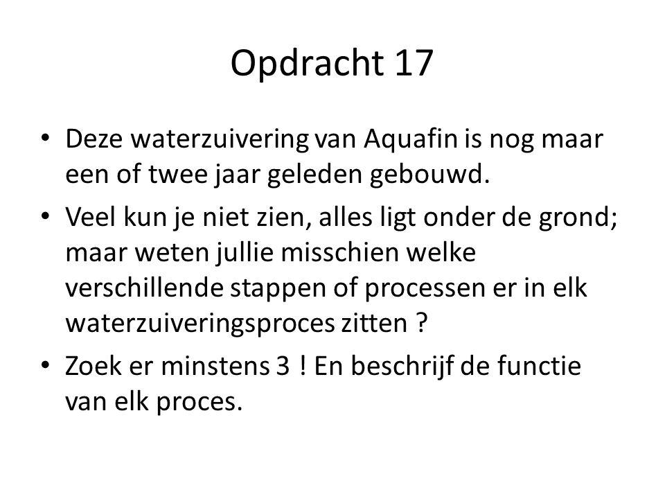 Opdracht 17 • Deze waterzuivering van Aquafin is nog maar een of twee jaar geleden gebouwd.