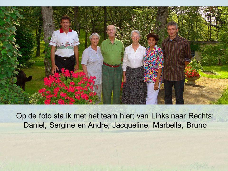 Op de foto sta ik met het team hier; van Links naar Rechts; Daniel, Sergine en Andre, Jacqueline, Marbella, Bruno