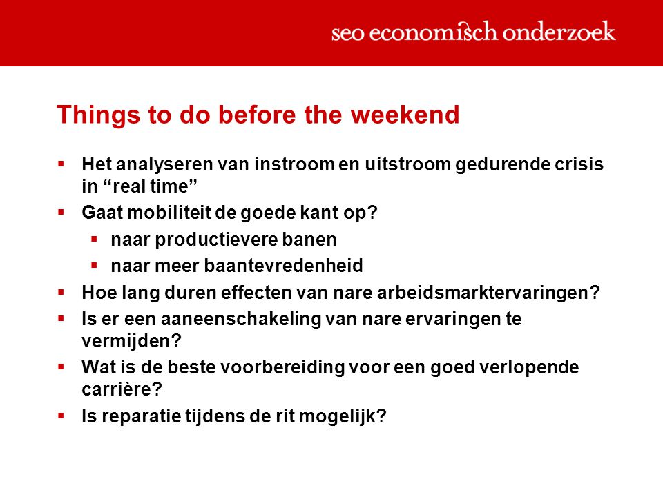 Things to do before the weekend  Het analyseren van instroom en uitstroom gedurende crisis in real time  Gaat mobiliteit de goede kant op.