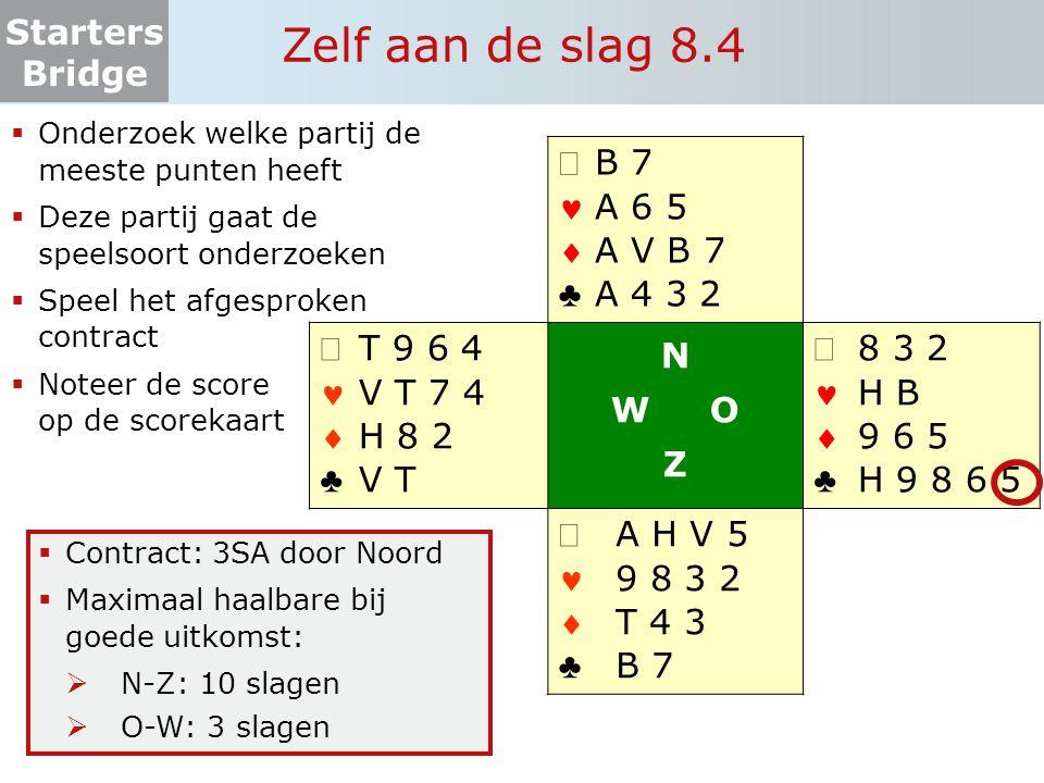 Starters Bridge Zelf aan de slag 8.4  Onderzoek welke partij de meeste punten heeft  Deze partij gaat de speelsoort onderzoeken  Speel het afgespro